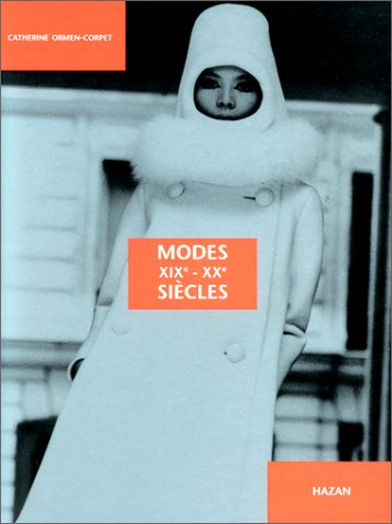 Modes XIX XX Siecles Catherine Ormen Corpet