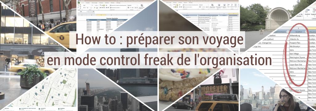 How to - préparer son voyage en mode control freak de l'organisation